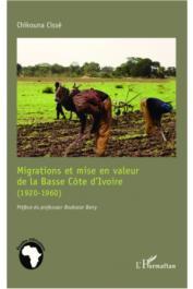 CISSE Chikouna - Migrations et mise en valeur de la Basse Côte d'Ivoire (1920-1960)