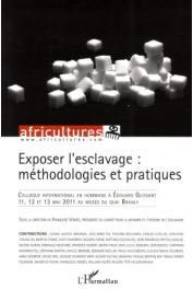Africultures 91 - Exposer l'esclavage: Méthodologies et pratiques. Colloque international en hommage à Edouard Glissant