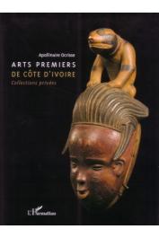 OCRISSE Apollinaire - Arts premiers de Côte d'Ivoire. Collections privées