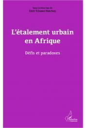 HATCHEU TCHAWE Emil (sous la direction de) - L'étalement urbain en Afrique. Défis et paradoxes