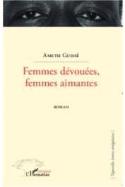 GUISSE Ameth - Femmes dévouées, femmes aimantes