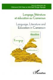 DILI PALAÏ Clément, ETUGE APUGE Michael (sous la direction de) - Langage, littérature et éducation au Cameroun / Language, Literature and Education in Cameroun