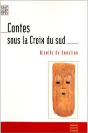 GOUSTINE Giselle de - Contes sous la Croix du Sud