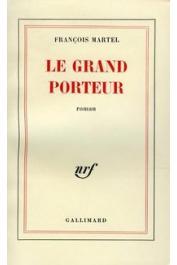 MARTEL François - Le Grand porteur