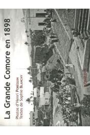 POBEGUIN Henri (photos), BLANCHY Sophie (textes) - La Grande Comore en 1898