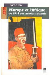 JOLY Vincent - L'Europe et l'Afrique de 1914 aux années soixante