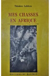 LEFEBVRE Théodore - Mes chasses en Afrique (1905)