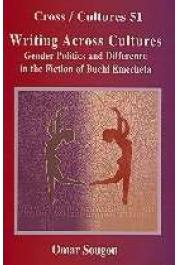 SOUGOU Omar - Writing Across Cultures. Gender Politics and Difference in the Fiction of Buchi Emecheta