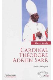 MENDY Marcel - Cardinal Théodore Adrien Sarr, soldat de la paix