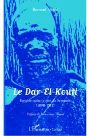 SIMITI Bernard - Le Dar-El-Kouti, Empire oubanguien de Senoussi (1890-1911)