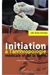 IPARA MOTEMA Joël - Initiation à l'anthropologie médicale et de la santé