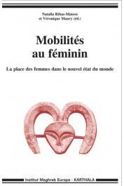 RIBAS-MATEOS Natalia, MANRY Véronique (éditeurs) - Mobilités au féminin. La place des femmes dans le nouvel état du monde