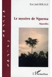 BEKALE Eric Joël - Le mystère de Nguema. Nouvelles