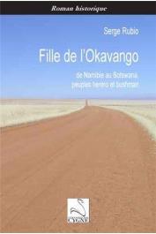 RUBIO Serge - Fille de l'Okavango : De Namibie au Botswana, peuples herero et bushman