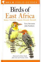 STEVENSON Terry, FANSHAWE John - Birds of East Africa: Kenya, Tanzania, Uganda, Rwanda, Burundi