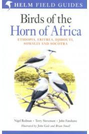REDMAN Nigel, STEVENSON Terry, FANSHAWE John - Birds of The Horn of Africa - Ethiopia, Eritrea, Djibouti, Somalia, and Socotra. 2eme édition révisée