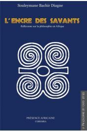 DIAGNE Souleymane Bachir - L'encre des savants. Réflexions sur la philosophie en Afrique