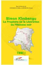 M'BOKOLO Elikia, SABAKINU Kivilu (sous la direction de) - Simon Kimbangu le prophète de la libération de l'homme noir. Tome 1