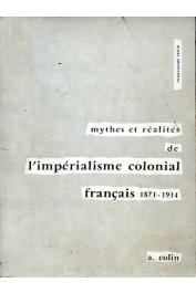 BRUNSCHWIG Henri - Mythes et réalités de l'Impérialisme colonial français, 1871-1914
