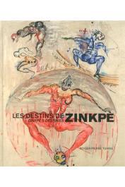 TURINE Roger-Pierre - Les destins de Zinkpè: Entretiens, regard critique, biographie / Zingpè's Destinies