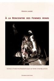LAVABRE Marion - A la rencontre des Femmes Afars - Voyage ethno-photographique en terre d'infibulation