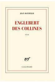 HATZFELD Jean - Englebert des Collines - Récit