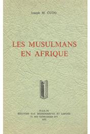 CUOQ Joseph M. - Les musulmans en Afrique