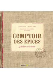 FLEURY Corinne, GOBIN Pramod (recettes de) VALLET Anthony (photographies) - Comptoir des épices. Histoire et cuisine