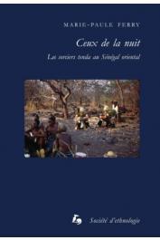 FERRY Marie-Paule - Ceux de la nuit. Les sorciers tenda au Sénégal oriental
