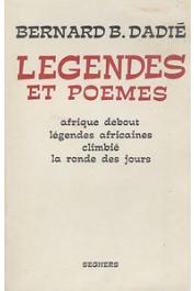 DADIE Bernard Binlin - Légendes et poèmes. Afrique debout. Légendes africaines. Climbié. La ronde des jours