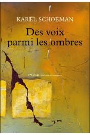SCHOEMAN Karel - Des voix parmi les ombres