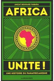BOUKARI-YABARA Amzat - Africa unite ! Une histoire du panafricanisme