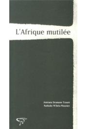 TRAORE Aminata Dramane, M'DELA-MOUNIER Nathalie - L'Afrique mutilée