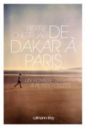 CHERRUAU Pierre - De Dakar à Paris: Un voyage à petites foulées