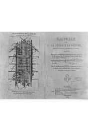 CORREARD Alexandre, SAVIGNY J. B. Henry - Naufrage de la frégate La Méduse faisant partie de l'expédition du Sénégal de 1816. Relation contenant les événements qui ont eu lieu sur le radeau, dans le désert du Sahara, à St Louis et au camp de Daccard