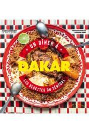 BARTHELEMY Marie - Un dîner à Dakar. Les recettes du Sénégal