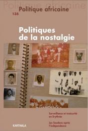 Politique Africaine - 135 / Politiques de la nostalgie