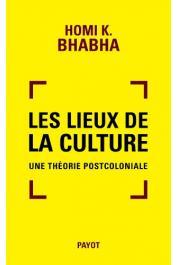 BHABHA Homi K. - Les lieux de la culture : Une théorie postcoloniale
