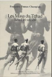 DUMAS-CHAMPION Françoise - Les Masa du Tchad. Bétail et société