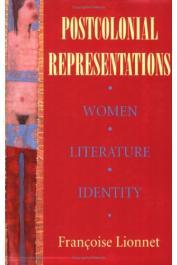 LIONNET Françoise - Postcolonial Representations. Women, Literature, Identity