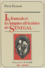 DUMONT Pierre - Le Français et les langues africaines au Sénégal
