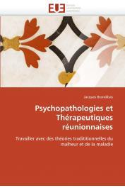 BRANDIBAS Jacques - Psychopathologies et Thérapeutiques réunionnaises: Travailler avec des théories tradititionnelles du malheur et de la maladie