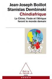 BOILLOT Jean-Joseph, DEMBINSKI Stanislas - Chindiafrique. La Chine, l'Inde et l'Afrique feront le monde de demain