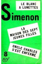 SIMENON Georges - Le blanc à lunettes; La maison des sept jeunes filles; Oncles Charles s'est enfermé