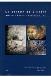 ALBERT Christiane, KOUVOUAMA Abel, PRIGNITZ Gisèle (sous la direction de) - Le statut de l'écrit : Afrique, Europe, Amérique latine
