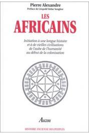 ALEXANDRE Pierre - Les Africains: Initiation à une longue histoire et à de vieilles civilisations, de l'aube de l'humanité au début de la colonisation