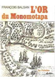 BALSAN François - L'or du Monomotapa