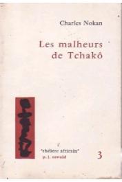 NOKAN Zégoua Gbessi Charles ou NOKAN Charles - Les malheurs de Tchakô
