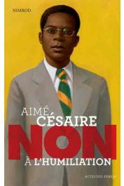 NIMROD - Aimé Césaire: Non à l'humiliation