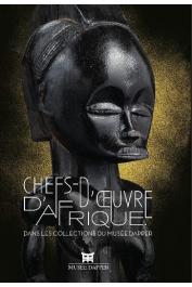 FALGAYRETTES-LEVEAU Christiane (sous la direction de) - Chefs-d'œuvre d'Afrique dans les collections du musée Dapper